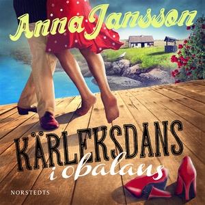 Kärleksdans i obalans (ljudbok) av Anna Jansson