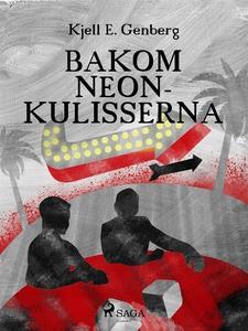 Bakom neonkulisserna (e-bok) av Kjell E Genberg