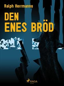 Den enes bröd (e-bok) av Ralph Herrmanns
