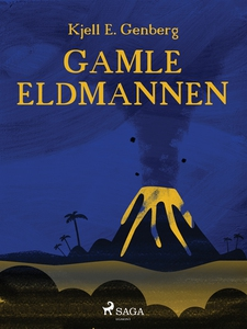 Gamle eldmannen (e-bok) av Kjell E Genberg