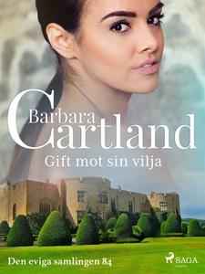 Gift mot sin vilja (e-bok) av Barbara Cartland