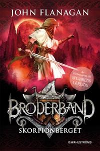 Broderband 5 - Skorpionberget (e-bok) av John F