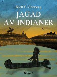 Jagad av indianer (e-bok) av Kjell E. Genberg