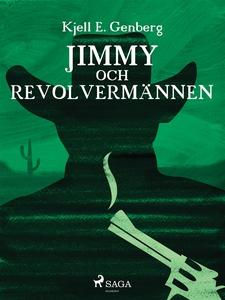 Jimmy och revolvermännen (e-bok) av Kjell E. Ge