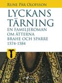 Lyckans tärning: en familjeroman om ätterna Brahe och Sparre 1574-1584