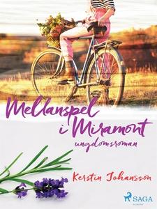 Mellanspel i Miramont: ungdomsroman (e-bok) av