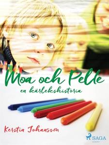 Moa och Pelle: en kärlekshistoria (e-bok) av Ke