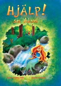 Hjälp! sa Akva (e-bok) av Carina Wilke, Björn W
