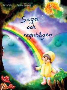Saga och Regnbågen (e-bok) av Carina Wilke