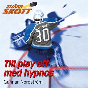 Till playoff med hypnos (ljudbok) av Gunnar Nor