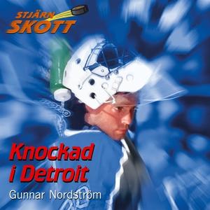 Knockad i Detroit (ljudbok) av Gunnar Nordström