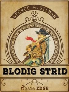 Blodig strid (e-bok) av George G. Gilman