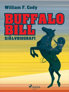 Buffalo Bill: Självbiografi (e-bok) av William