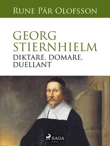 Georg Stiernhielm - diktare, domare, duellant (