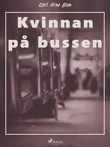 Kvinnan på bussen (e-bok) av Karl Arne Blom