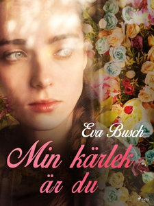 Min kärlek är du (e-bok) av Eva Busch