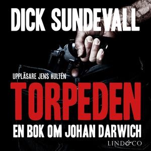 Torpeden: en bok om Johan Darwich (ljudbok) av