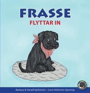 Frasse flyttar in (e-bok) av Barbara Kjellström