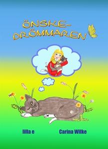 Önskedrömmaren (e-bok) av Carina Wilke