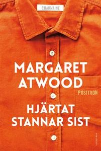 Hjärtat stannar sist (e-bok) av Margaret Atwood