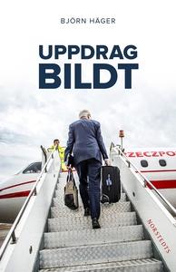 Uppdrag Bildt : en svensk historia (e-bok) av B