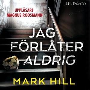 Jag förlåter aldrig (ljudbok) av Mark Hill