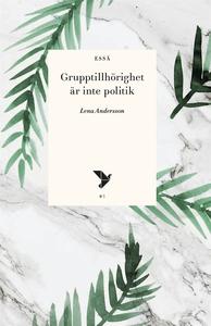 Grupptillhörighet är inte politik (e-bok) av Le