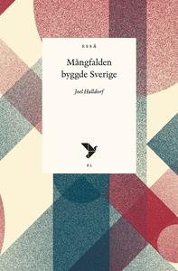 Mångfalden byggde Sverige (e-bok) av Joel Halld