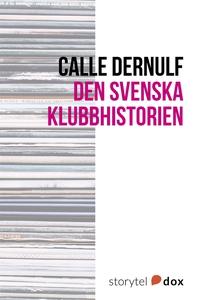 Den svenska klubbhistorien (e-bok) av Calle Der