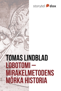 Lobotomi - Mirakelmetodens mörka historia (e-bo