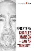 """Charles Manson – Jag är """"Nobody"""""""