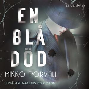 En blå död (ljudbok) av Mikko Porvali