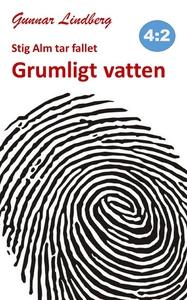 Stig Alm tar fallet - Grumligt vatten (e-bok) a