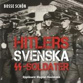 Hitlers svenska SS-soldater: Del 3