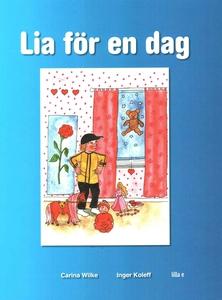 Lia för en dag - Leo för en dag (e-bok) av Cari