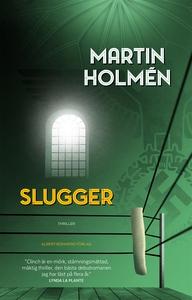 Slugger (e-bok) av Martin Holmén