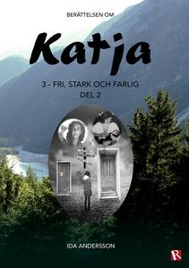 Katja 3 - Fri, stark och farlig, del 2 (e-bok)