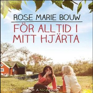 För alltid i mitt hjärta (ljudbok) av Rose Mari