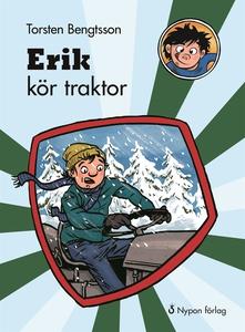 Erik kör traktor (e-bok) av Torsten Bengtsson