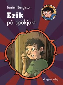 Erik på spökjakt (e-bok) av Torsten Bengtsson