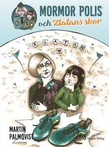 Mormor polis och Zlatans skor (e-bok) av Martin