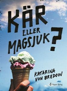 Kär eller magsjuk? (e-bok) av Katarina von Bred