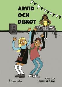 Arvid och diskot (e-bok) av Camilla Gunnarsson