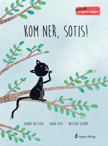 Lingonvägen. Kom ner, Sotis! (e-bok) av Janina
