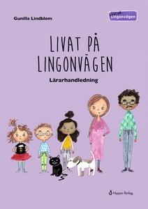 Livat på Lingonvägen. Lärarhandledning (e-bok)
