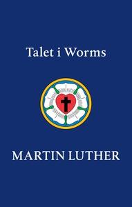 Talet i Worms (e-bok) av Martin Luther