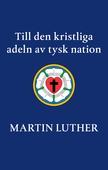 Till den kristliga adeln av tysk nation