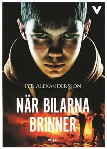 När bilarna brinner (ljudbok) av Per Alexanders