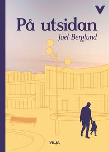 På utsidan (ljudbok) av Joel Berglund