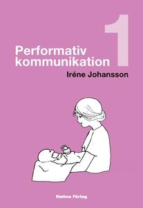 Performativ kommunikation (e-bok) av Iréne Joha